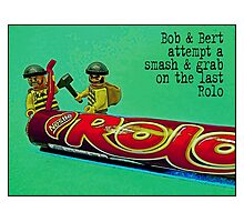 Bob & Bert attempt a smash & grab on the last Rolo! Photographic Print