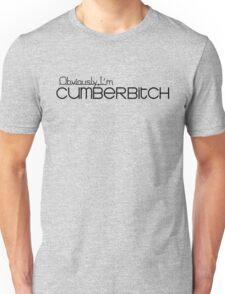 Obviously I'm Cumberbitch Unisex T-Shirt