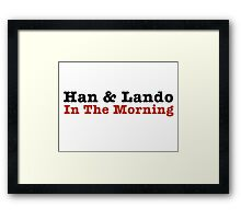 Han and Lando In The Morning Framed Print