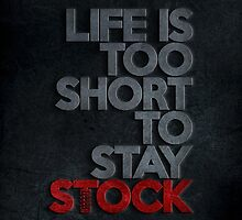 Life is too short to stay stock case (2) by PlanDesigner