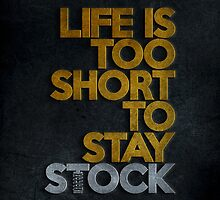 Life is too short to stay stock case (3) by PlanDesigner