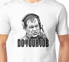 do your job Unisex T-Shirt