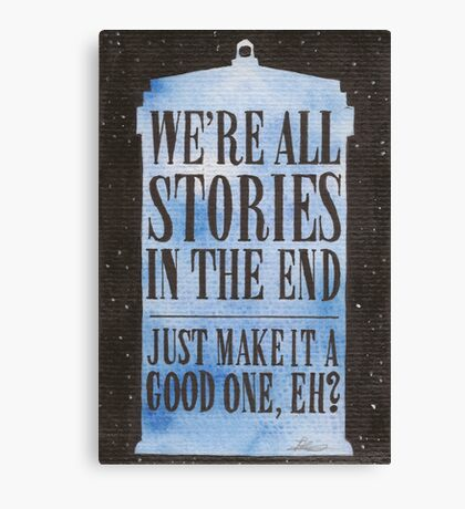We're all Stories in the End Canvas Print