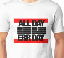 Make America Great All Day Err Day  Unisex T-Shirt