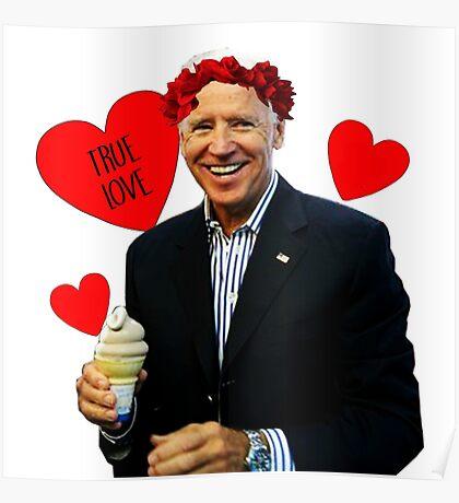 Joe Biden Eating Ice Cream - True Love Poster