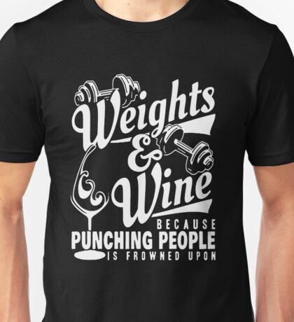 Weight and Wife because punching people Unisex T-Shirt