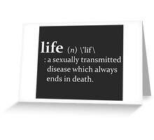 The Meaning of Life A Sexually Transmitted Disease Greeting Card