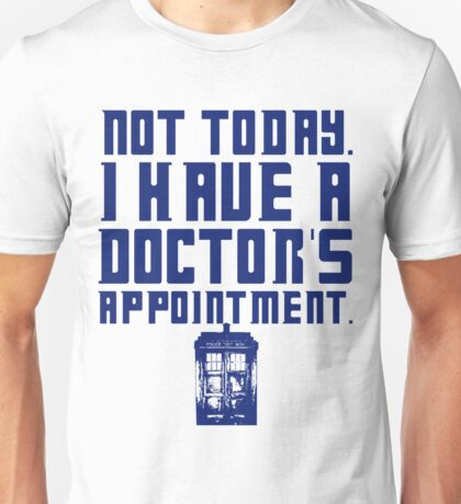 I Have A Doctor's Appointment - Doctor Who Unisex T-Shirt