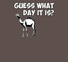Guess What Day it Is? Hump Day Camel Unisex T-Shirt