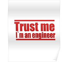 TRUST ME I'M AN ENGINEER RED  T-SHIRT Poster