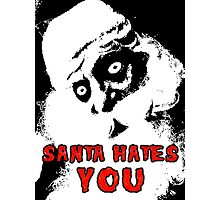 SANTA HATES YOU Photographic Print