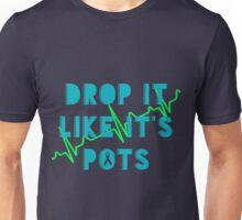 Drop It Like It's POTS 3 Unisex T-Shirt