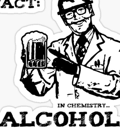 Alcohol is a Solution in Chemistry Sticker