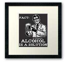 Alcohol is a Solution in Chemistry Framed Print