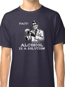 Alcohol is a Solution in Chemistry Classic T-Shirt