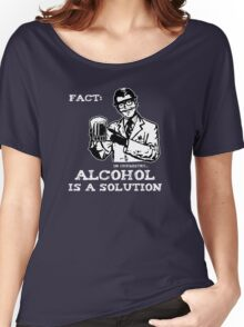 Alcohol is a Solution in Chemistry Women's Relaxed Fit T-Shirt