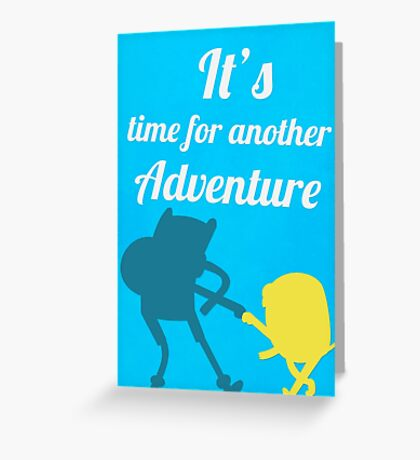 It's Adventure Time! Greeting Card