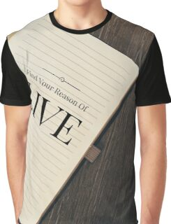 Find your reason of live Graphic T-Shirt