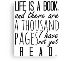 """Life is a book. . ."" - Will Herondale Quote Canvas Print"