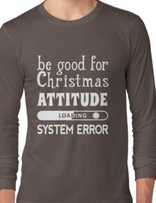 Be good for Christmas... (white) Long Sleeve T-Shirt