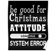 Be good for Christmas... (white) Poster