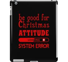 Be good for Christmas...  iPad Case/Skin