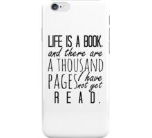 """""""Life is a book. . ."""" - Will Herondale Quote iPhone Case/Skin"""