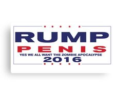 RUMP PENIS 2016 We all want the Zombie Apocalypse Canvas Print