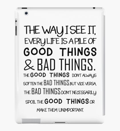 """Good Things & Bad Things"" - 11th Doctor Quote iPad Case/Skin"