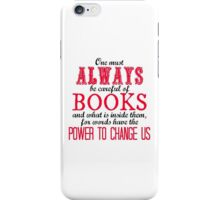 """One must always be careful of books. . ."" Tessa Quote iPhone Case/Skin"