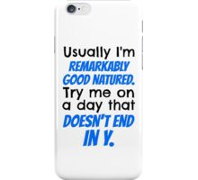 """""""Try me on a day that doesn't end in y."""" Jace Quote iPhone Case/Skin"""