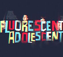 Fluorescent Adolescent  by SammyBlue