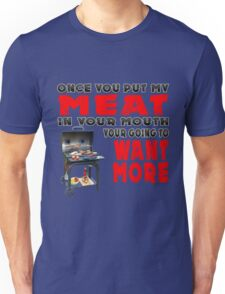 Once you put my Meat in Your Mouth Joke BRS 2 Unisex T-Shirt