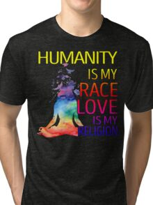 Yoga zen humanity is my race love is my religion Tri-blend T-Shirt