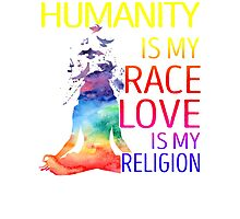 Yoga zen humanity is my race love is my religion Photographic Print