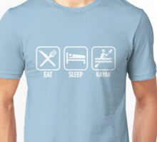 Eat Sleep Kayak Unisex T-Shirt