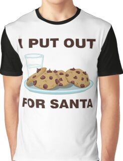 I Put Out For Santa Graphic T-Shirt