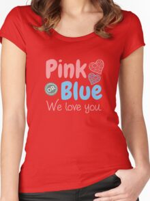 Pink OR Blue We Love You Gender Reveal Baby Shower T Shirt Women's Fitted Scoop T-Shirt