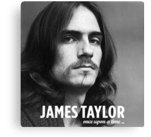 Once Upon a Time James Taylor Canvas Print