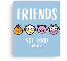 Friends Not Food #Vegan Canvas Print