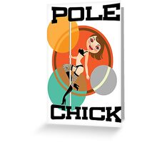 Pole Chick 1 Greeting Card