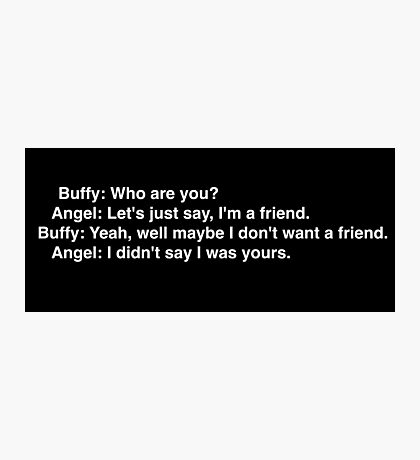 Buffy: Who are you? Photographic Print