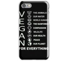 Vegan - Vegan For Everything iPhone Case/Skin