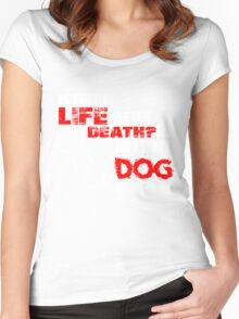 is there life after death,hurt my dog and find out shirt Women's Fitted Scoop T-Shirt