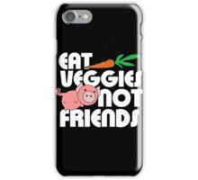 Vegan - Eat Veggies Not Friends iPhone Case/Skin