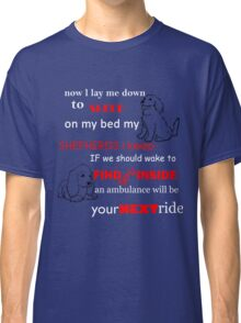 now l lay me down to sleep  Classic T-Shirt