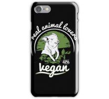 Vegan - Real Animal Lovers Are Vegan iPhone Case/Skin