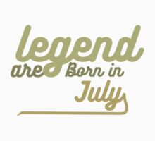 legend are born in july Kids Tee