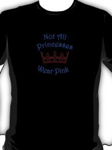 Not All Princesses Wear Pink T-Shirt
