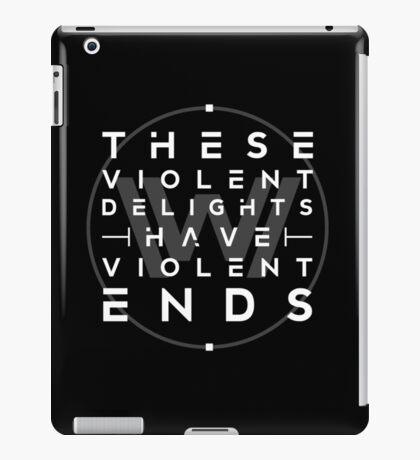 These violent delights I iPad Case/Skin